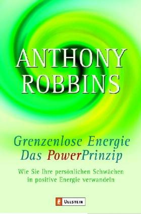 Anthony Robbins – Das Powerprinzip Grenzenlose Energie
