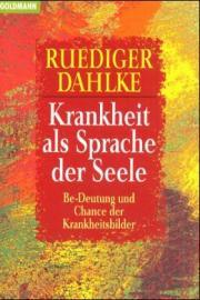 Psychologie – Krankheit als Sprache der Seele – Ruediger Dahlke