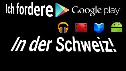Wir fordern den Play Store für die Schweiz