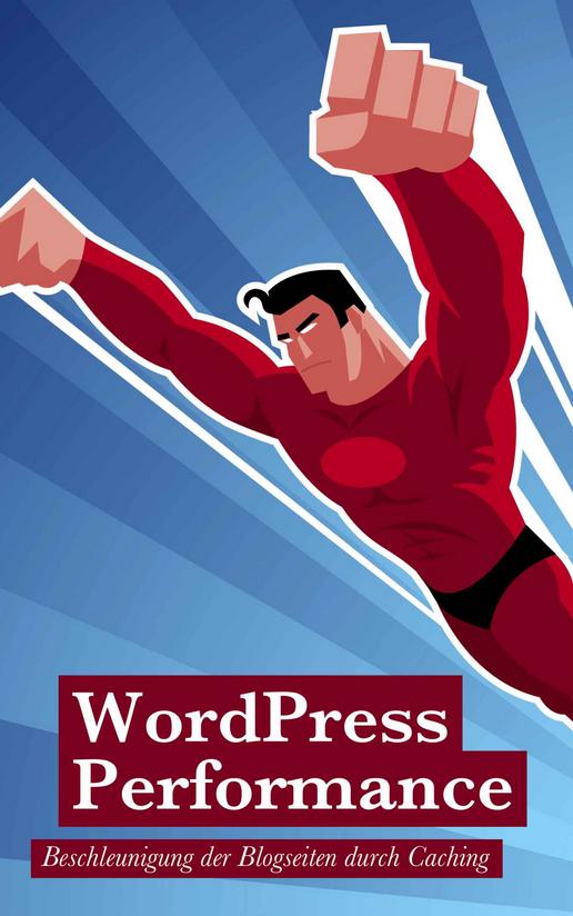 Buch – «WordPress Performance» Beschleunigung der Blogseiten durch Caching – Sergej Müller