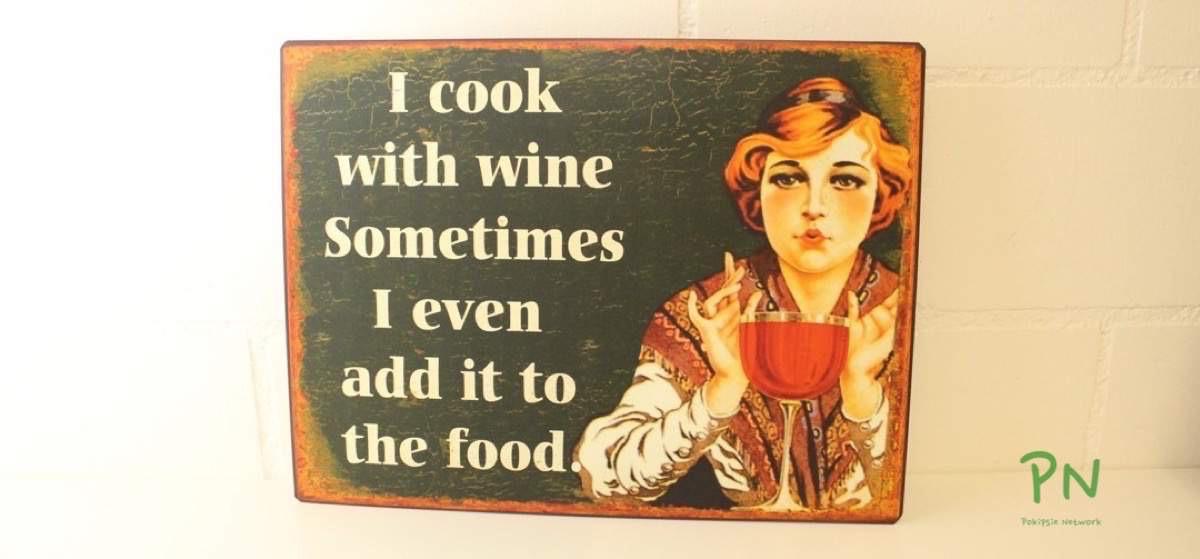 Blechschildershop.ch - I cook with wine sometimes