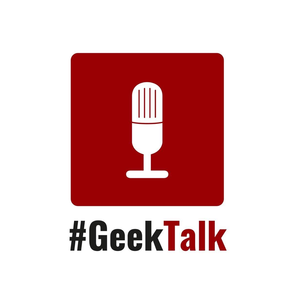 #GeekTalk Podcast