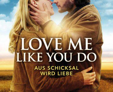 Love Me Like You Do – Aus Schicksal wird Liebe