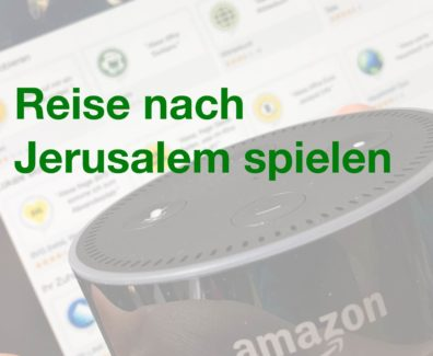Pinterest – Amazon Echo – Reise nach Jerusalem