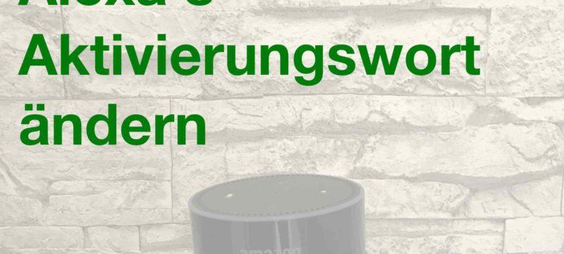 Tutorial – Amazon Alexa Aktivierungswort ändern