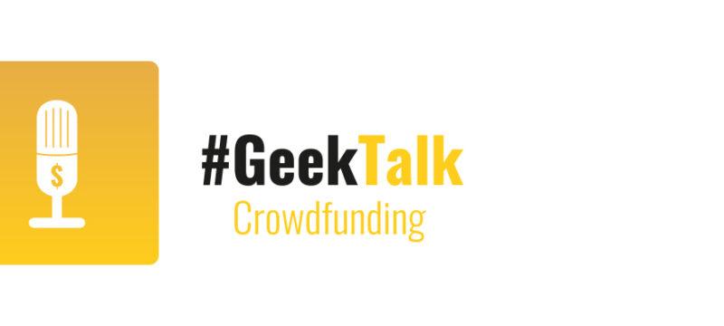 #GeekTalk Crowdfunding Podcast