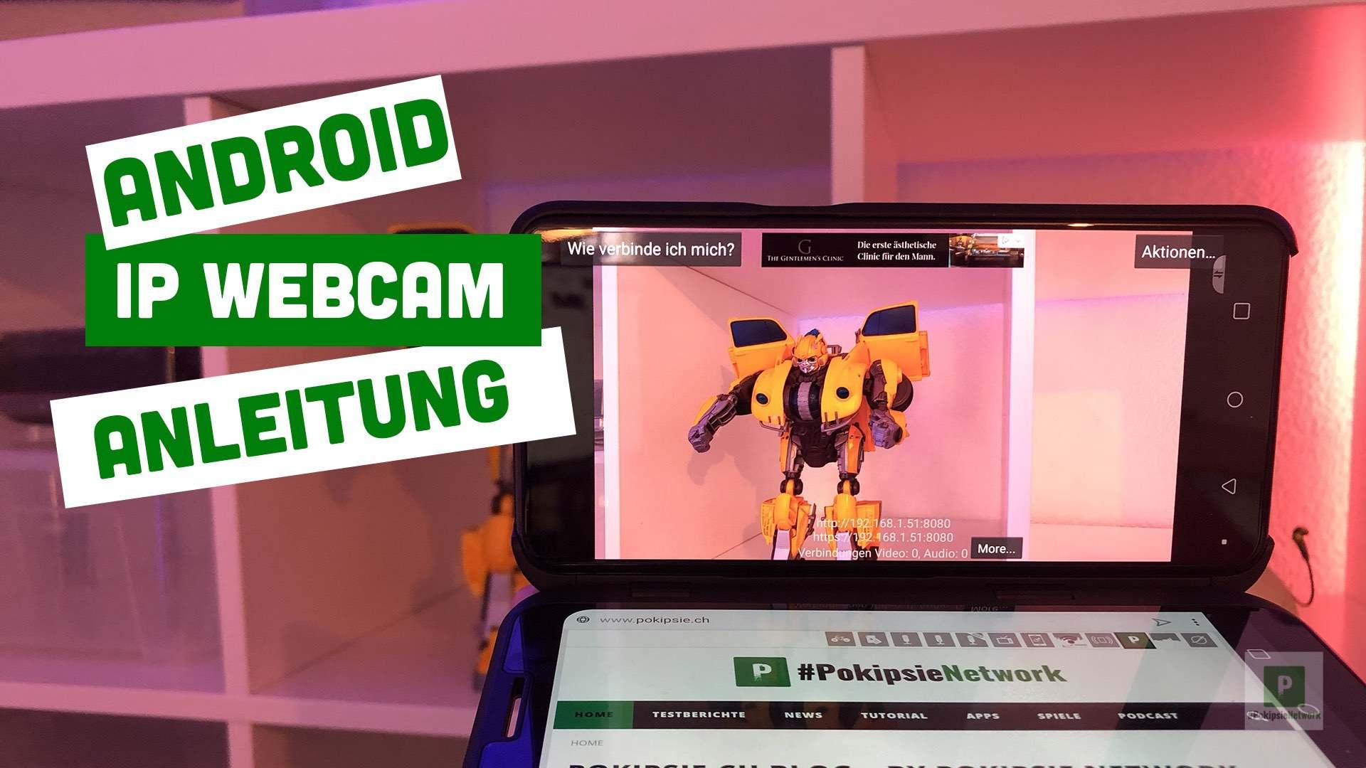 IP Webcam: Android-App macht aus Smartphone Überwachungskamera