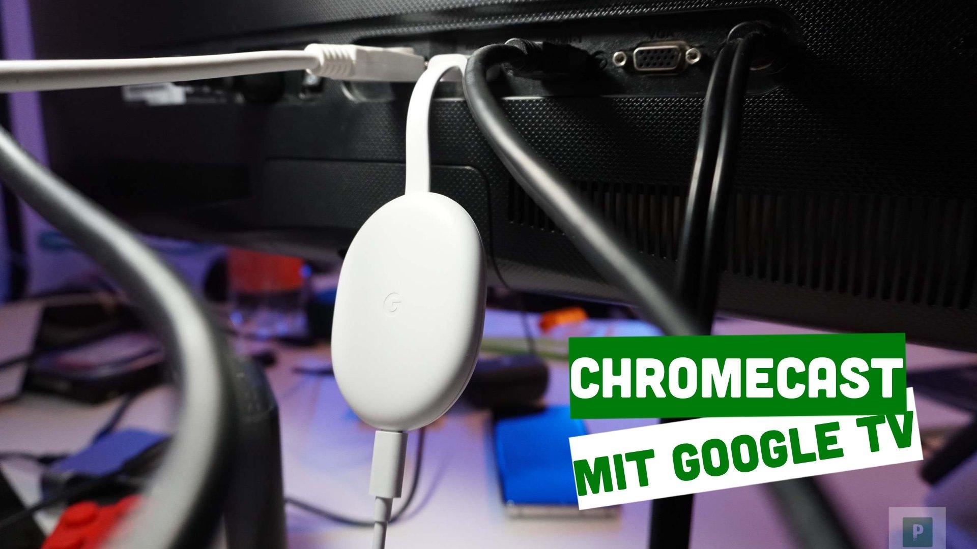 Video – Google Chromecast mit Google TV