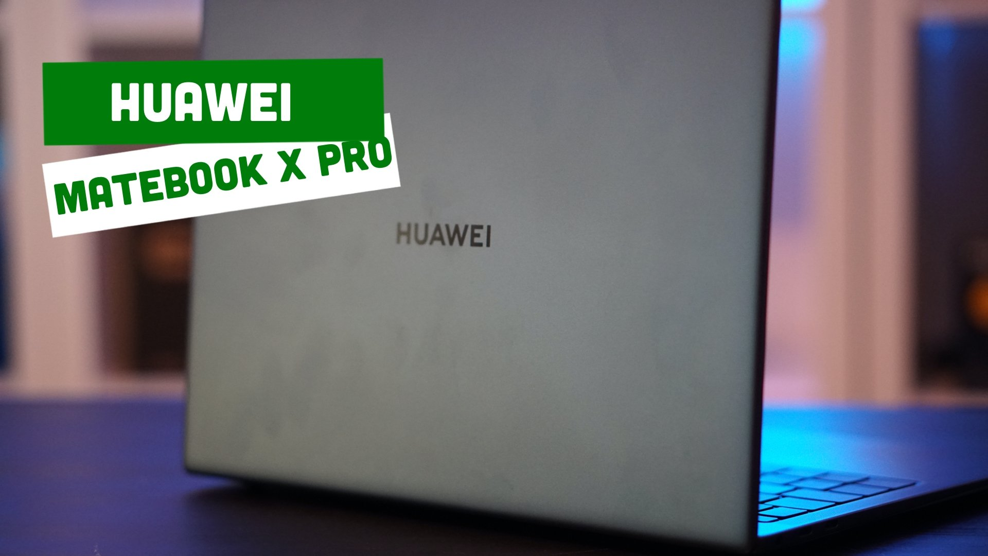 Video – Huawei MateBook X Pro 2020