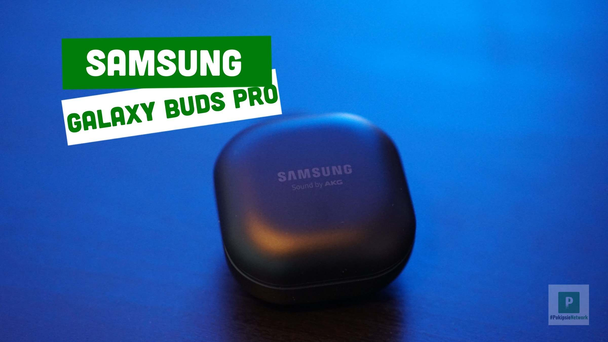 Video – Samsung Galaxy Buds Pro