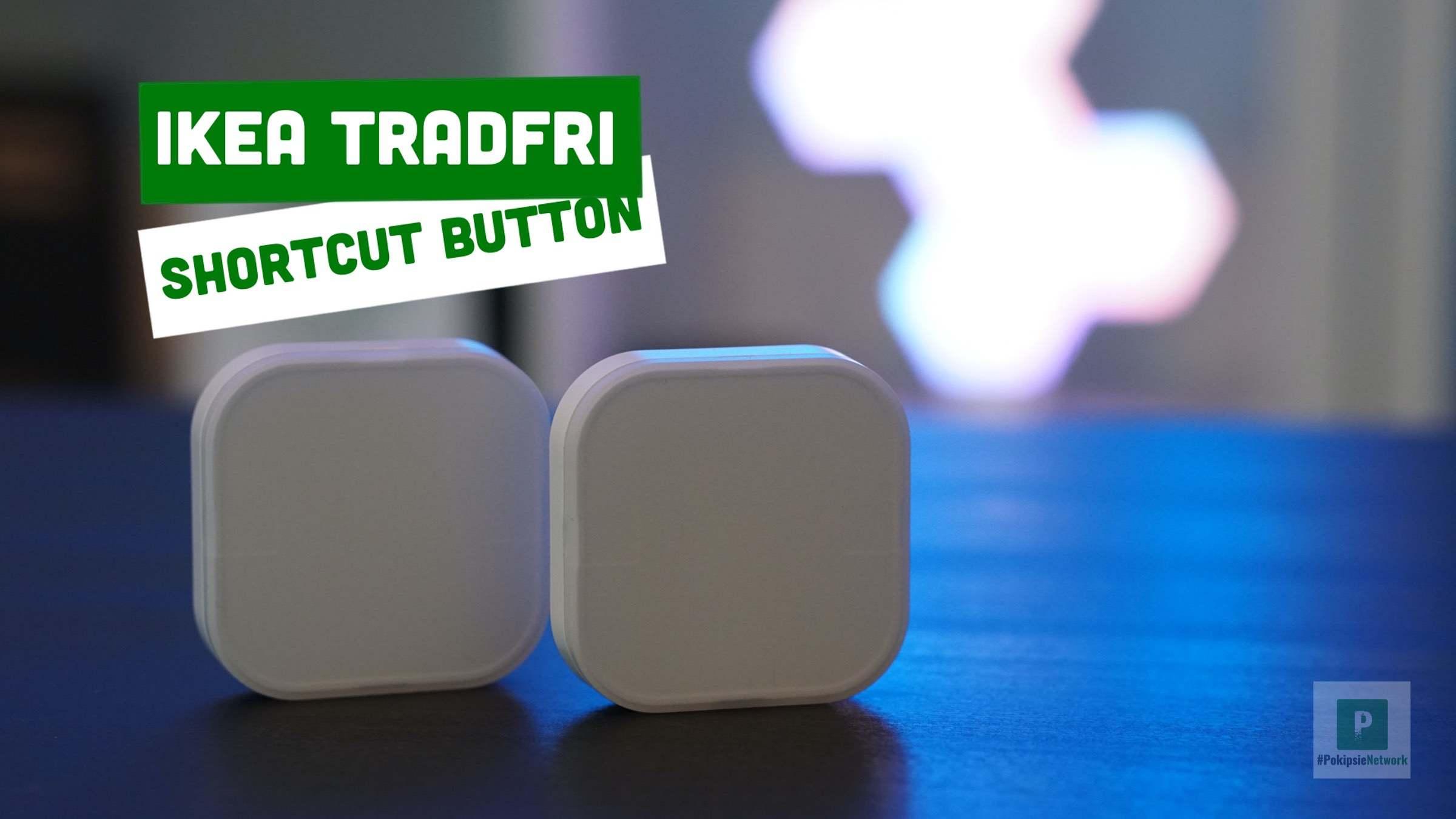Video – IKEA Shortcut Button