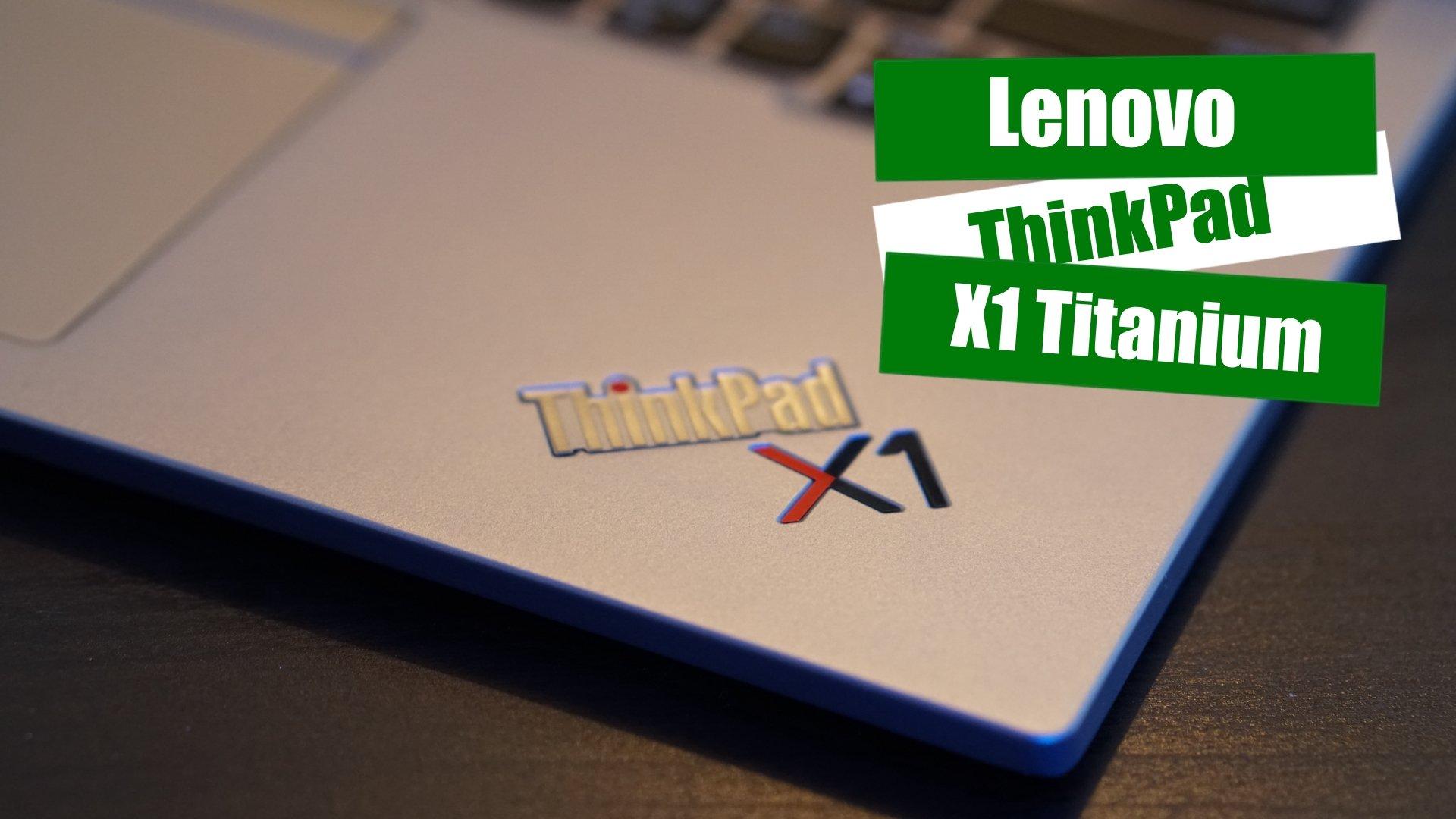 Video – Lenovo ThinkPad X1 Titanium