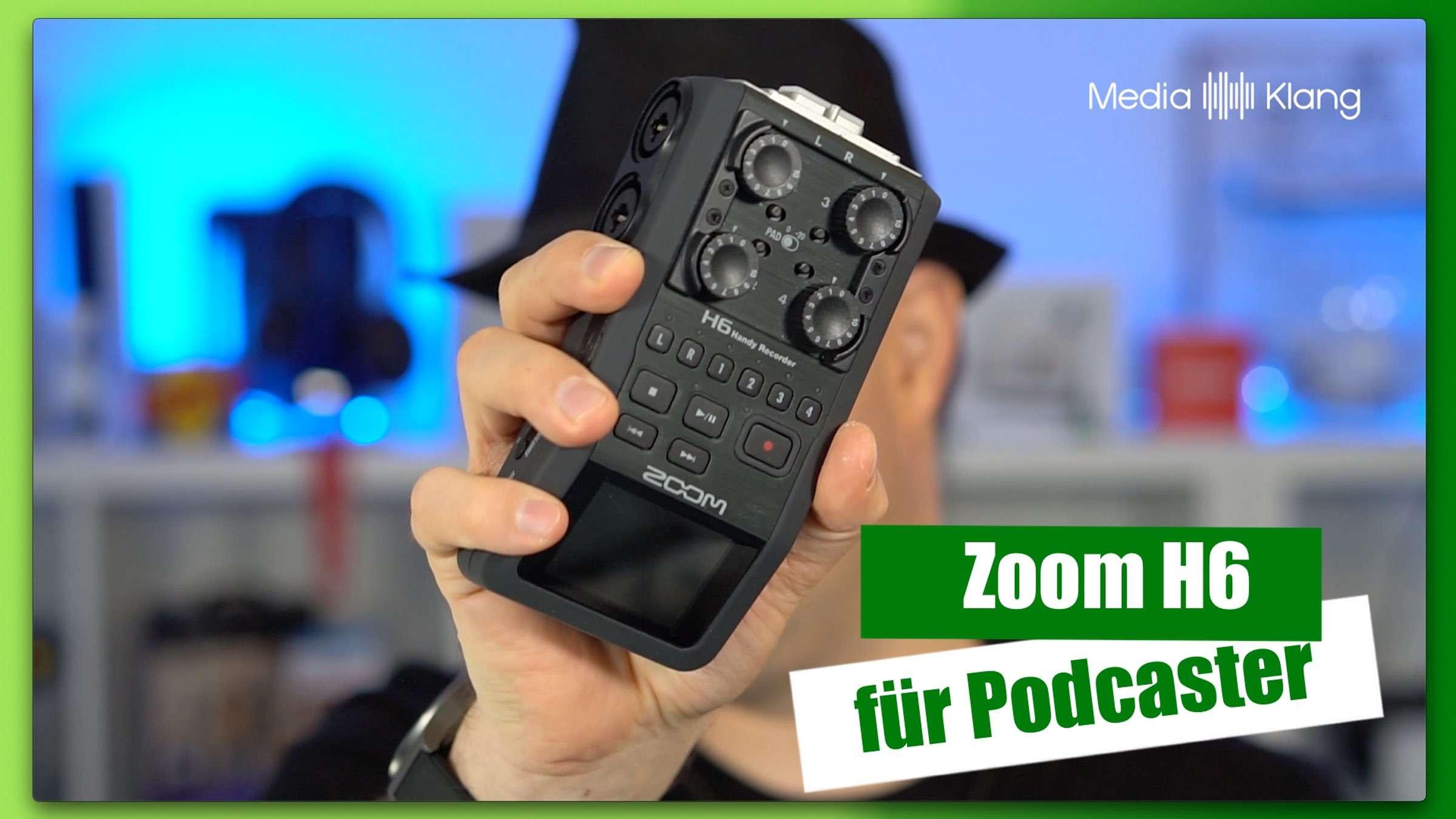 Zoom H6 für Podcaster:innen – Meine Tipps